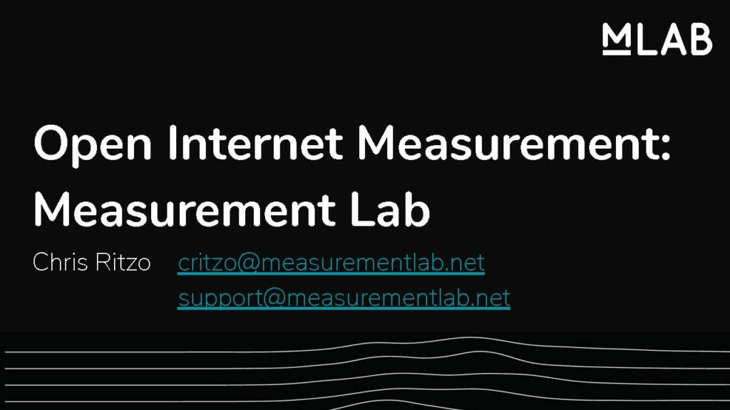 Open Internet Measurement: Measurement Lab by Chris Ritzo